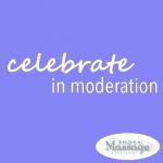 Celebrate in Moderation